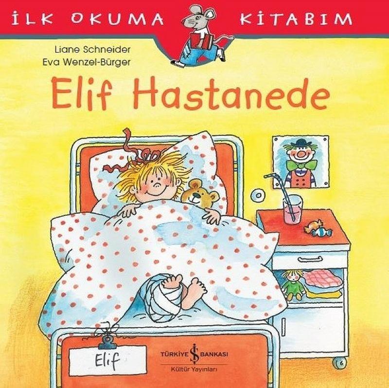 Elif Hastanede - İlk Okuma Kitabım