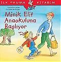 Minik Elif Anaokuluna Başlıyor - İlk Okuma Kitabım