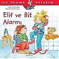 Elif Ve Bit Alarmı - İlk Okuma Kitabım