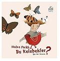 Neden Farklı Bu Kelebekler?