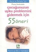 Çocuğunuzun Uyku Problemini Gidermek İçin 55 Öneri